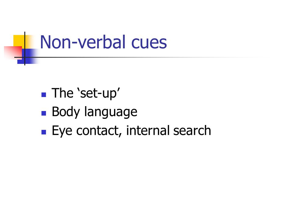 Non-verbal cues The 'set-up' Body language