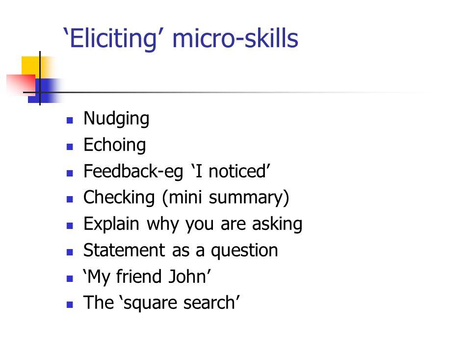 'Eliciting' micro-skills