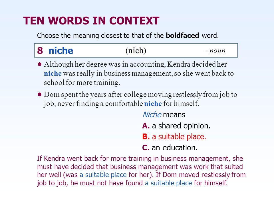 TEN WORDS IN CONTEXT 8 niche – noun