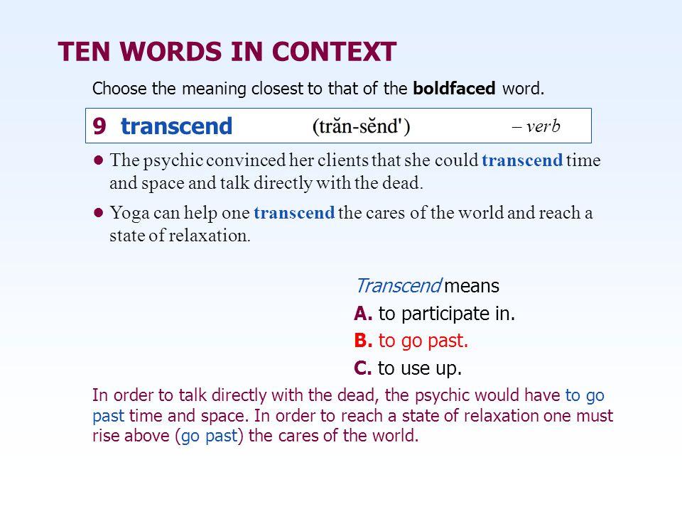TEN WORDS IN CONTEXT 9 transcend – verb