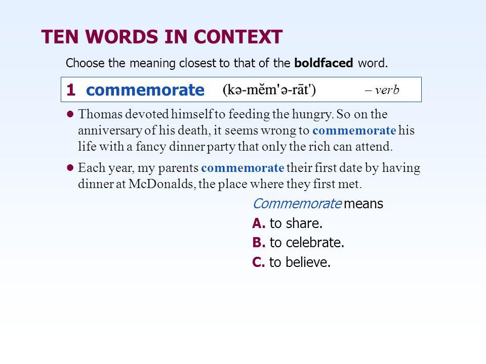 TEN WORDS IN CONTEXT 1 commemorate – verb