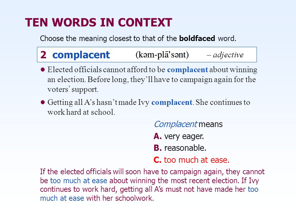 TEN WORDS IN CONTEXT 2 complacent 2 complacent – adjective – adjective