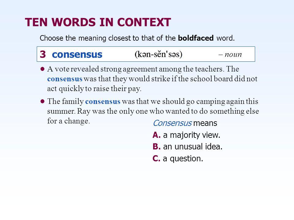 TEN WORDS IN CONTEXT 3 consensus – noun