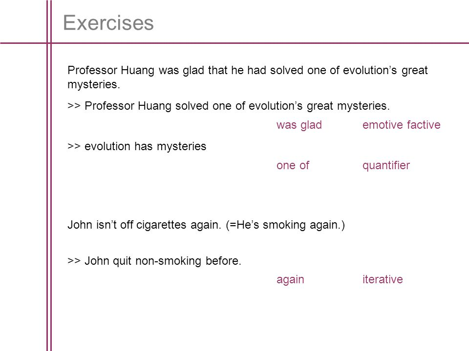 Exercises Professor Huang was glad that he had solved one of evolution's great mysteries.