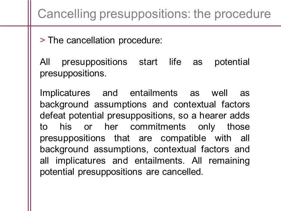 Cancelling presuppositions: the procedure