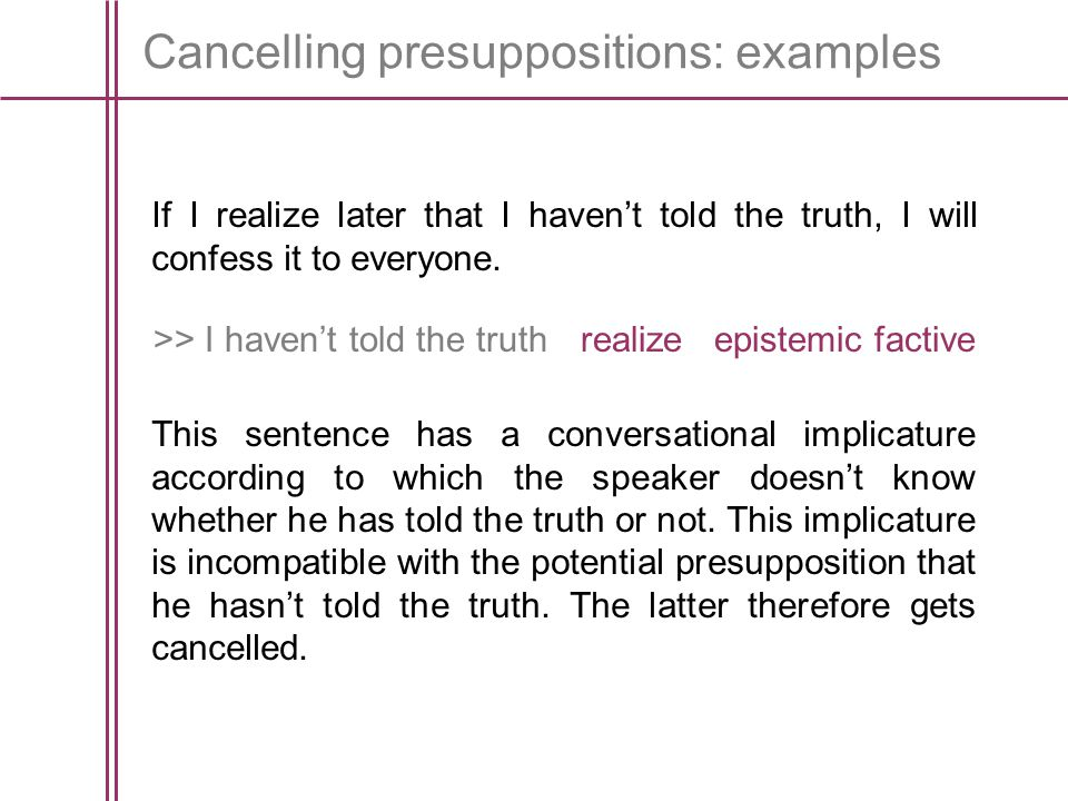 Cancelling presuppositions: examples