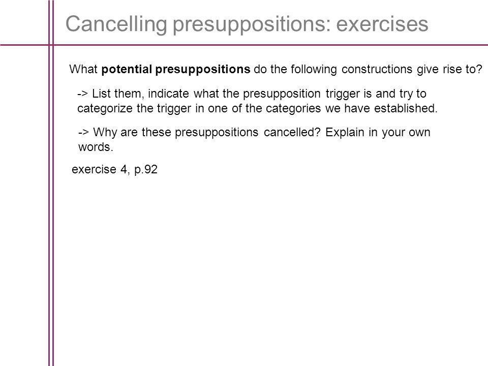 Cancelling presuppositions: exercises