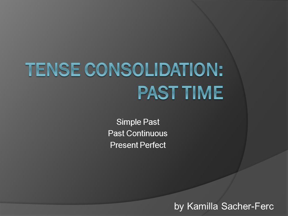 Tense consolidation: past time