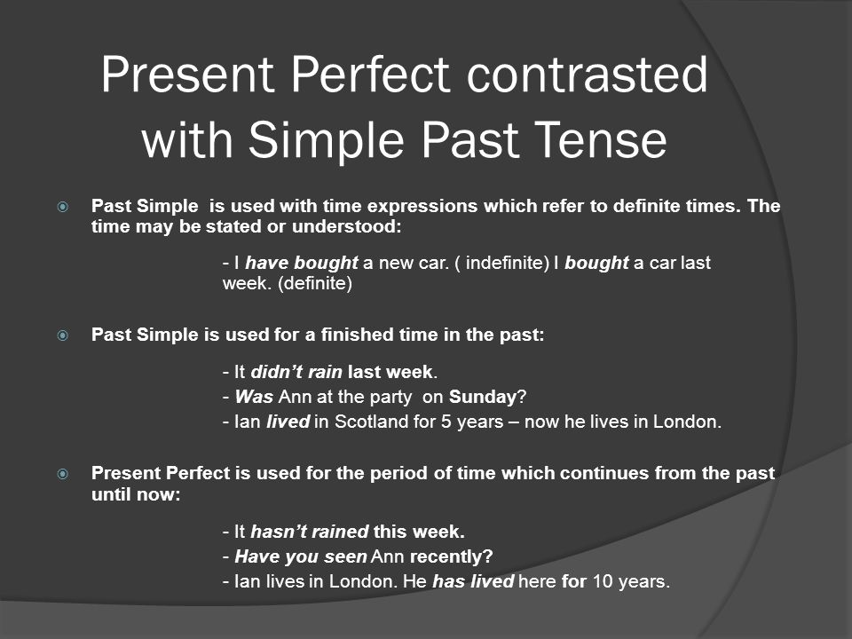 Present Perfect contrasted with Simple Past Tense