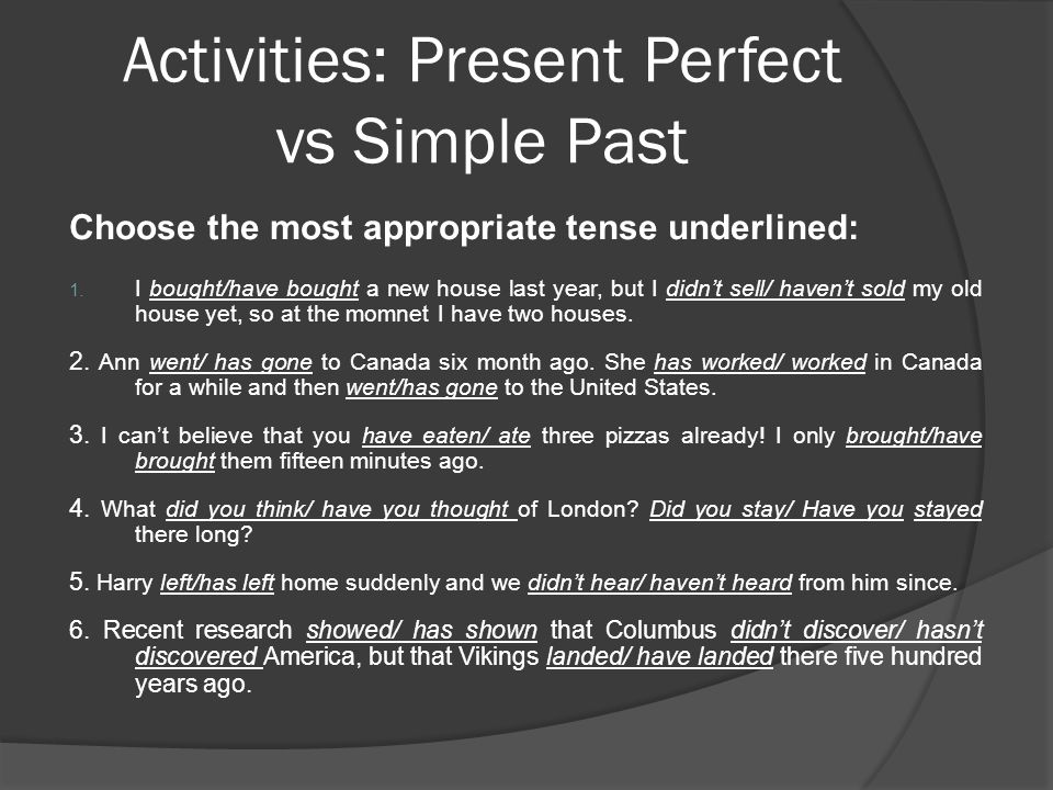 Activities: Present Perfect vs Simple Past