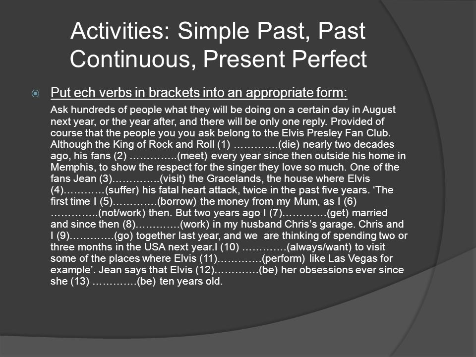 Activities: Simple Past, Past Continuous, Present Perfect