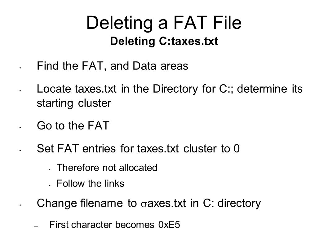 Deleting a FAT File Deleting C:taxes.txt
