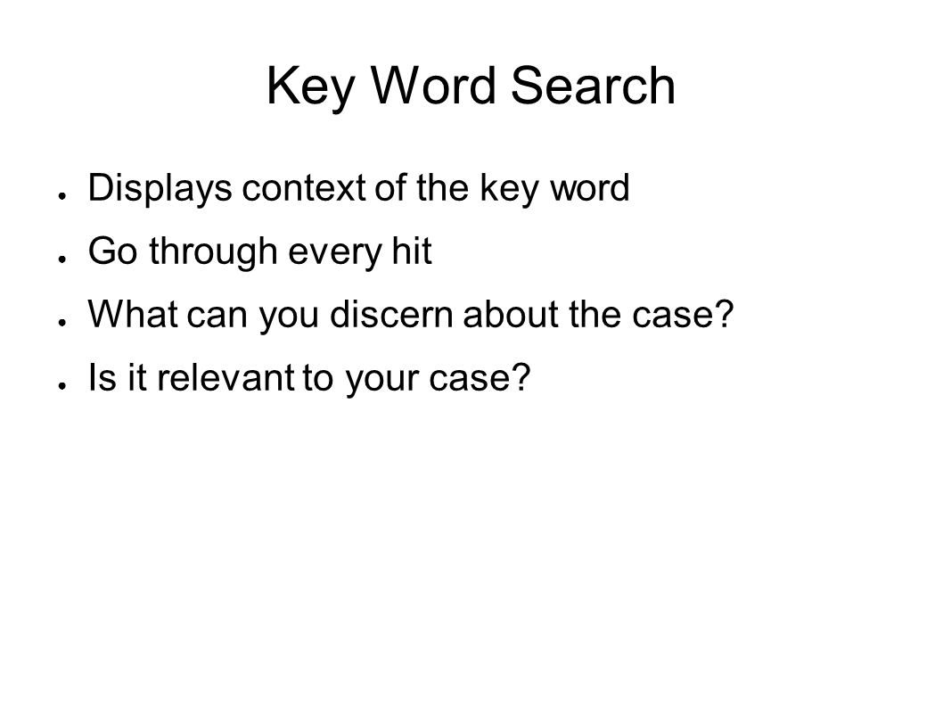 Key Word Search Displays context of the key word Go through every hit