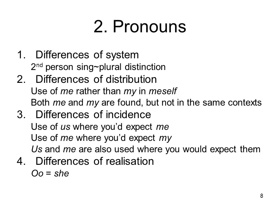 2. Pronouns Differences of system Differences of distribution