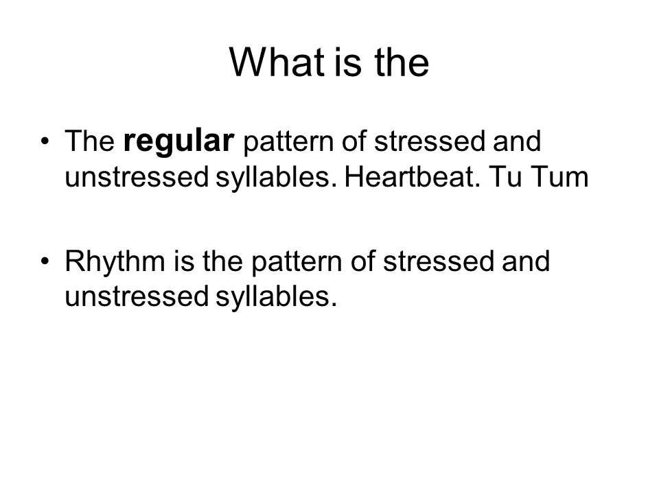 What is the The regular pattern of stressed and unstressed syllables.