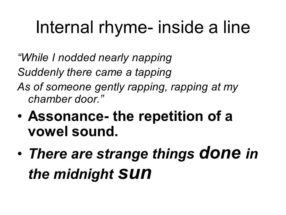 Internal rhyme- inside a line