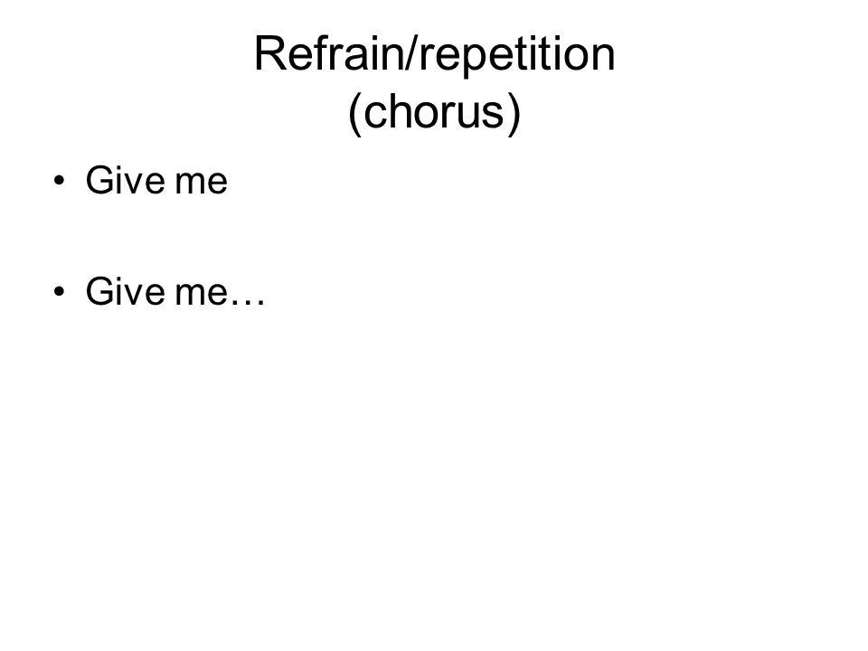 Refrain/repetition (chorus)