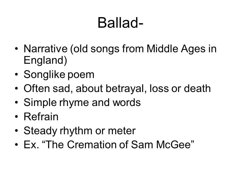 Ballad- Narrative (old songs from Middle Ages in England)