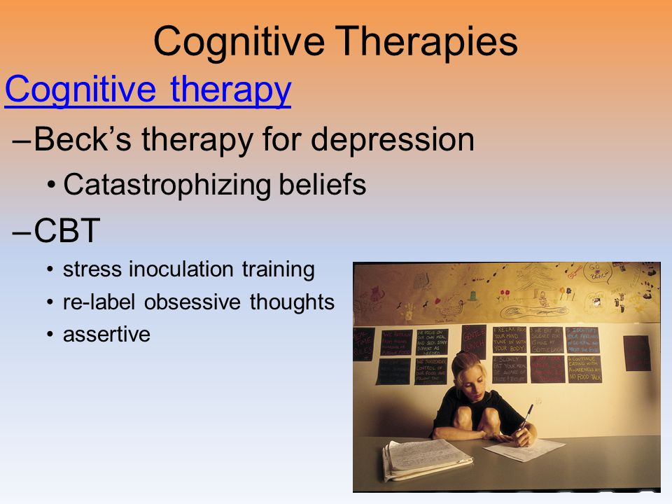 Cognitive Therapies Cognitive therapy Beck's therapy for depression