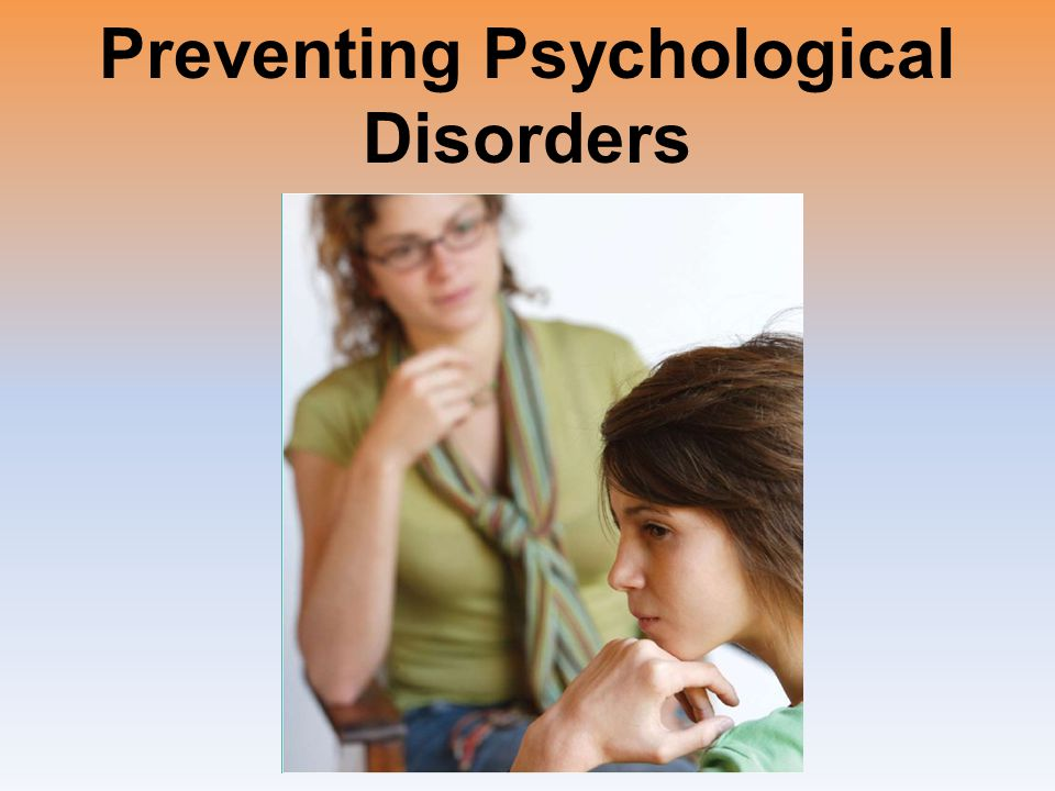 Preventing Psychological Disorders