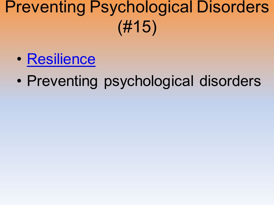 Preventing Psychological Disorders (#15)