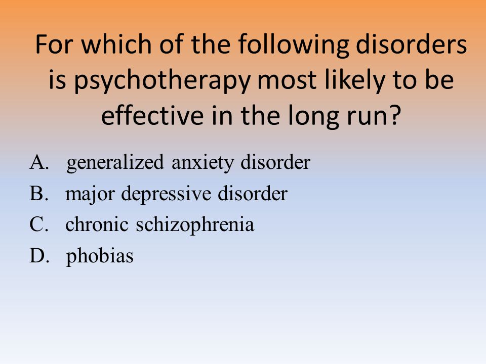 For which of the following disorders is psychotherapy most likely to be effective in the long run