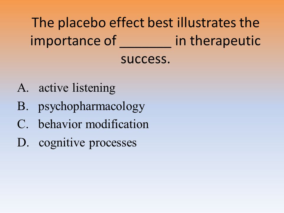 The placebo effect best illustrates the importance of _______ in therapeutic success.