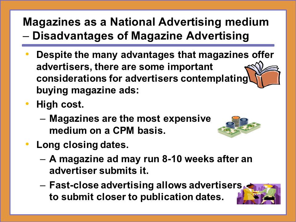 Magazines as a National Advertising medium – Disadvantages of Magazine Advertising