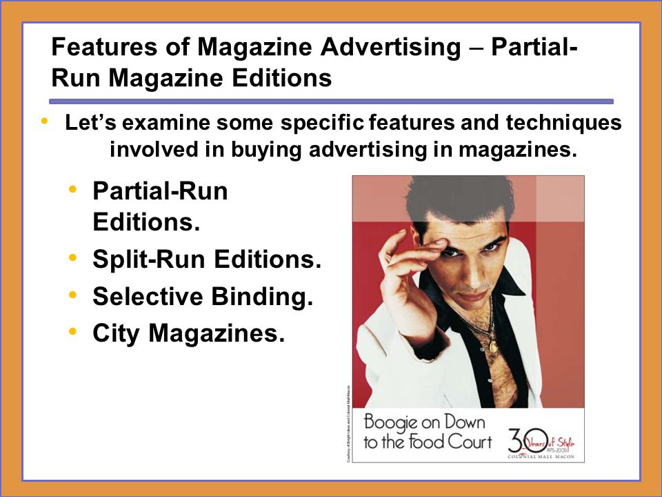 Features of Magazine Advertising – Partial-Run Magazine Editions