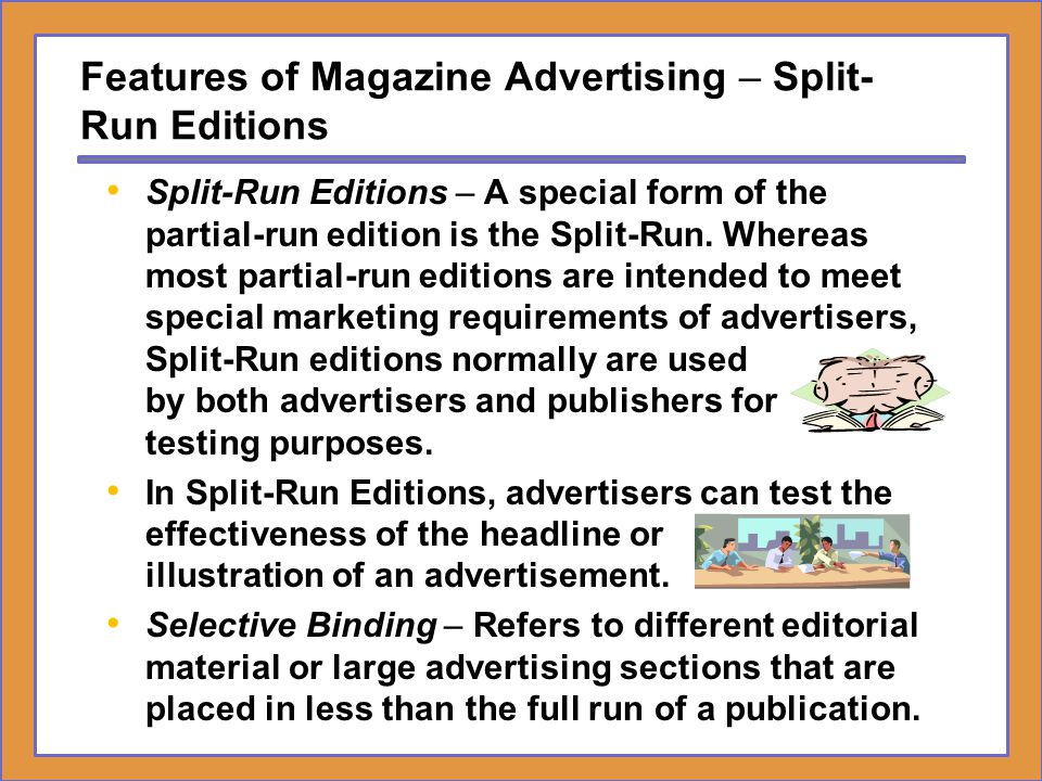 Features of Magazine Advertising – Split-Run Editions