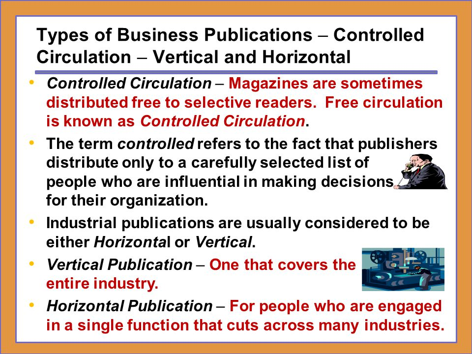 Types of Business Publications – Controlled Circulation – Vertical and Horizontal
