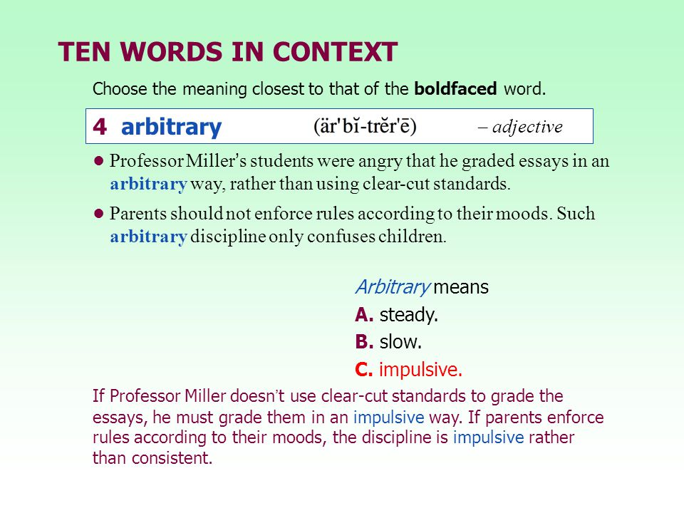 TEN WORDS IN CONTEXT 4 arbitrary – adjective