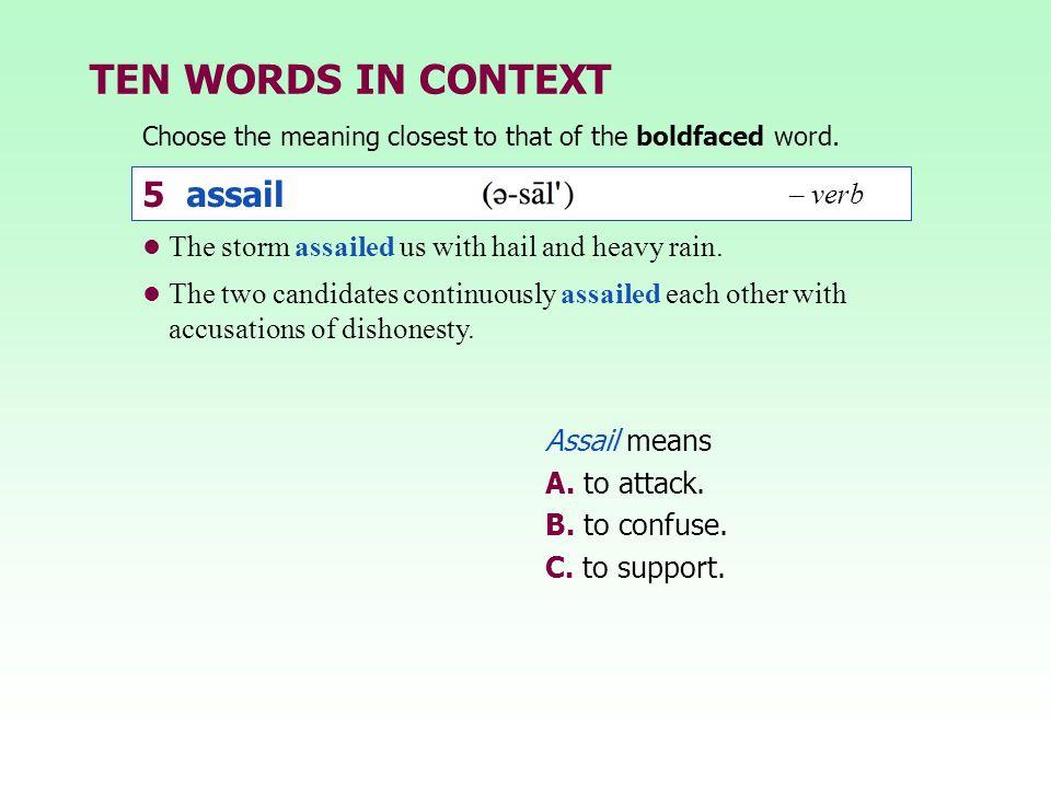 TEN WORDS IN CONTEXT 5 assail – verb