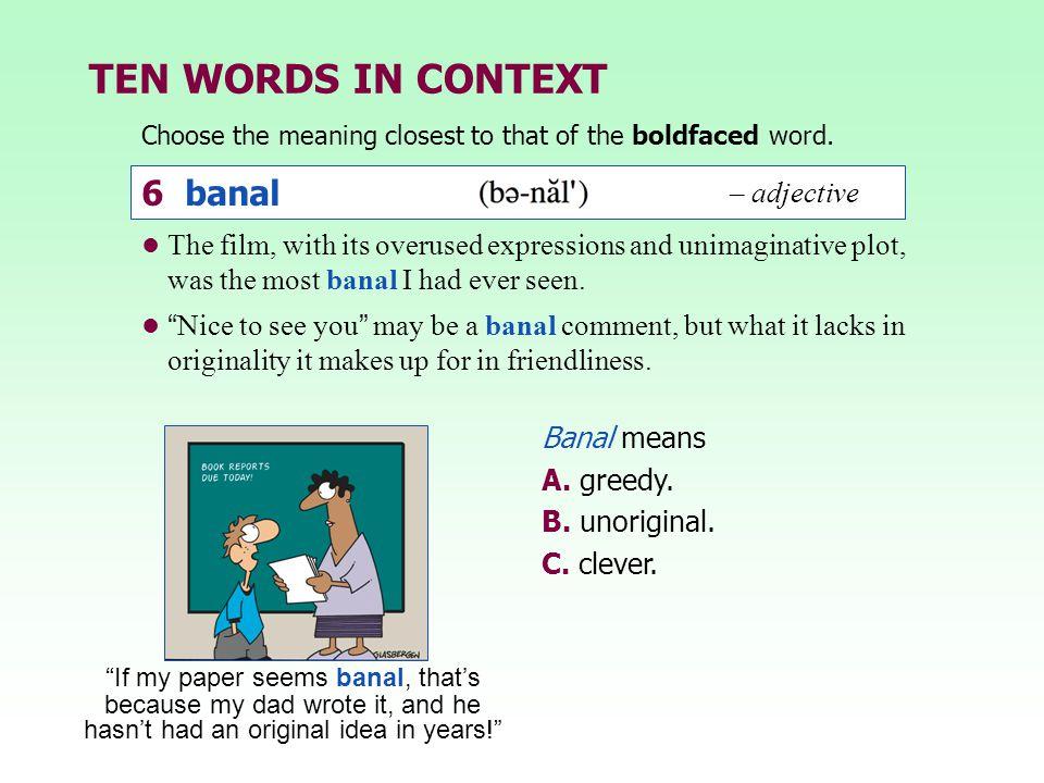 TEN WORDS IN CONTEXT 6 banal – adjective