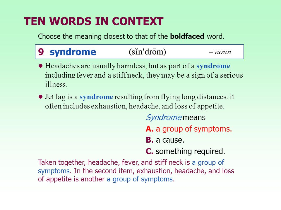 TEN WORDS IN CONTEXT 9 syndrome – noun