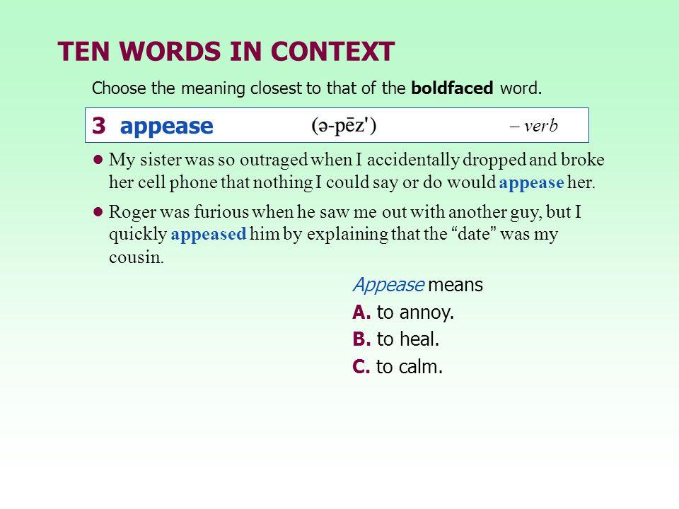 TEN WORDS IN CONTEXT 3 appease – verb