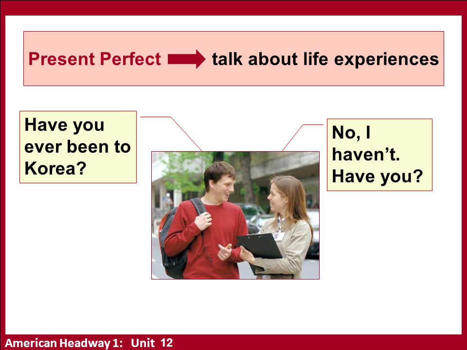 Present Perfect talk about life experiences
