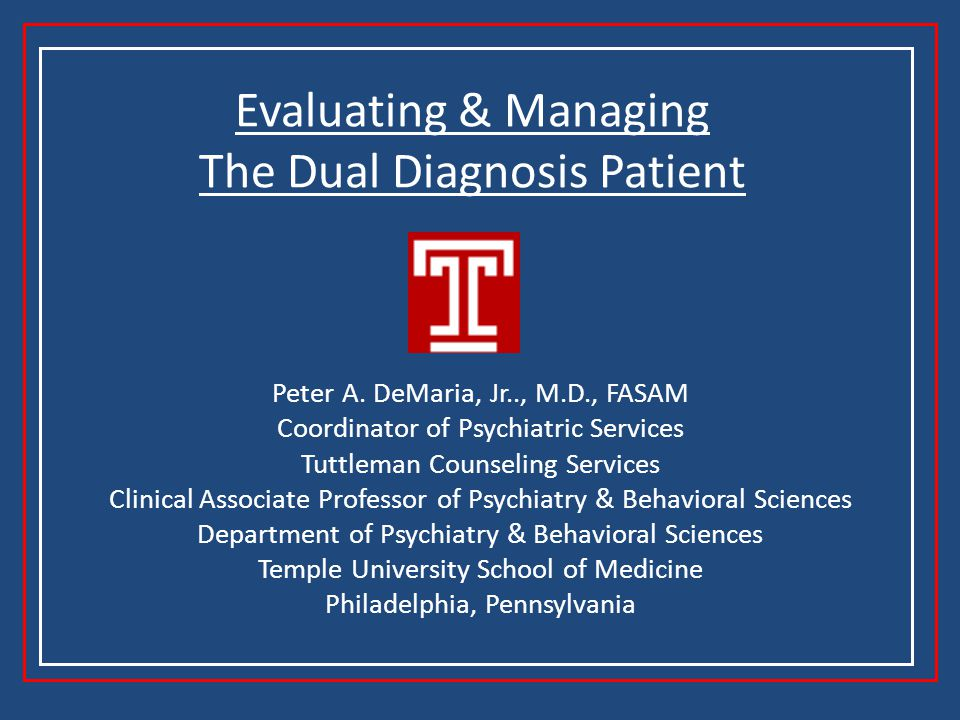 Evaluating & Managing The Dual Diagnosis Patient