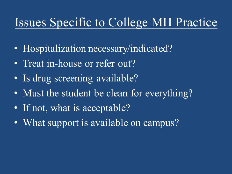 Issues Specific to College MH Practice