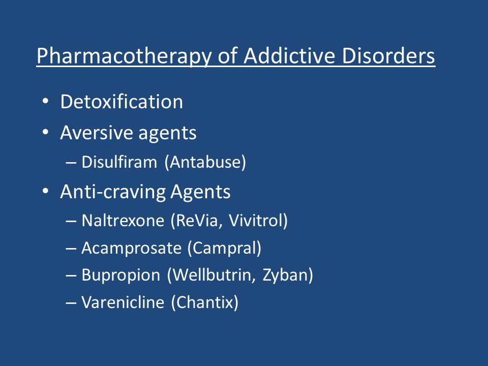 Pharmacotherapy of Addictive Disorders