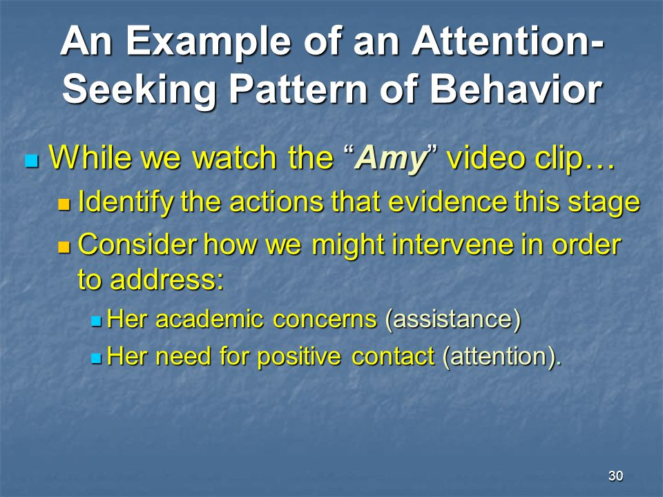 An Example of an Attention-Seeking Pattern of Behavior
