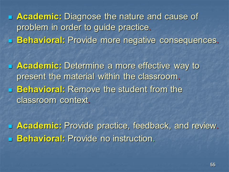 Academic: Diagnose the nature and cause of problem in order to guide practice.