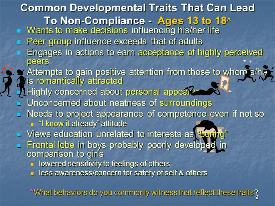 Common Developmental Traits That Can Lead To Non-Compliance - Ages 13 to 18^