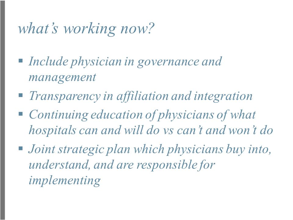 what's working now Include physician in governance and management