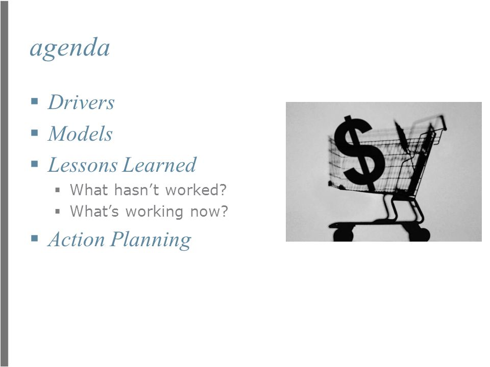 agenda Drivers Models Lessons Learned Action Planning