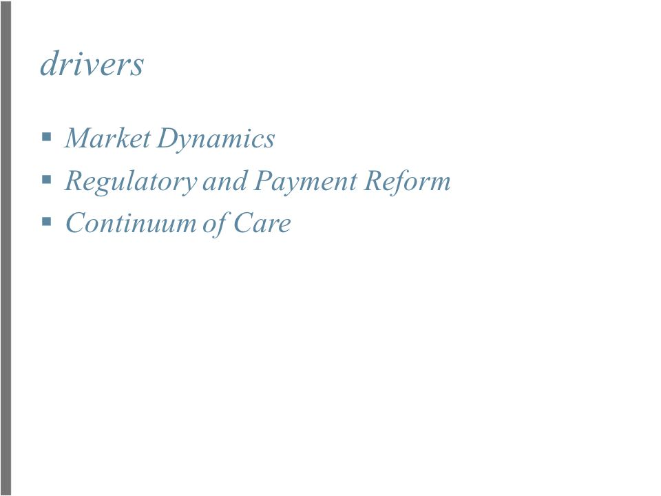 drivers Market Dynamics Regulatory and Payment Reform