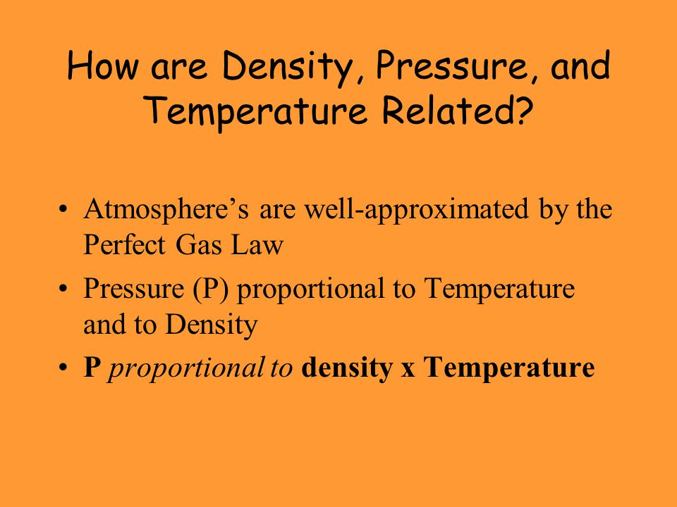 How are Density, Pressure, and Temperature Related