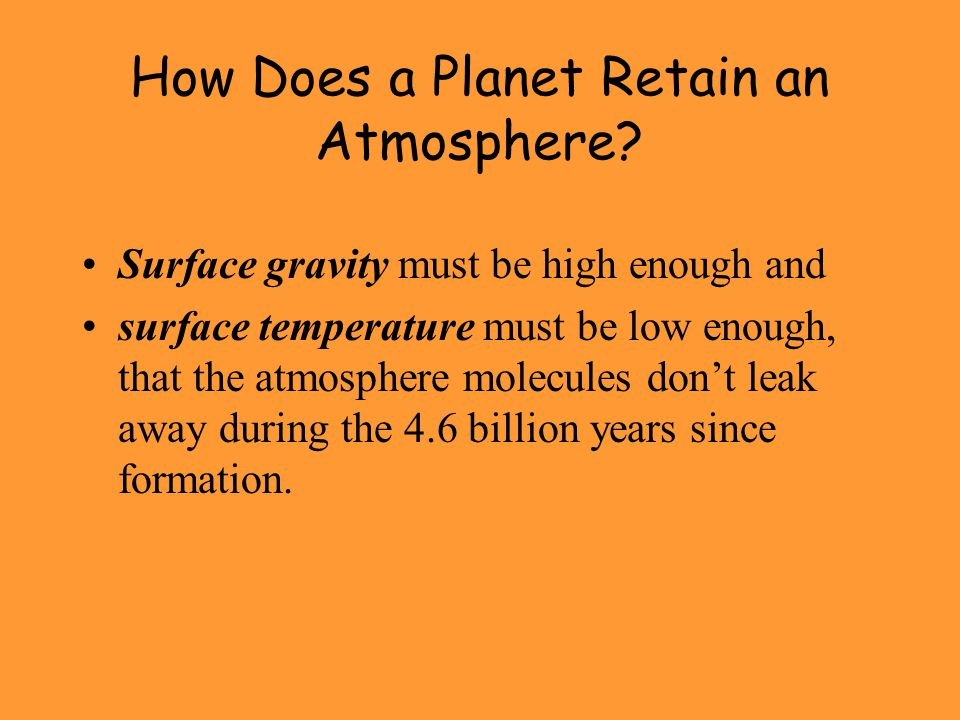 How Does a Planet Retain an Atmosphere