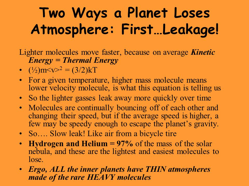 Two Ways a Planet Loses Atmosphere: First…Leakage!