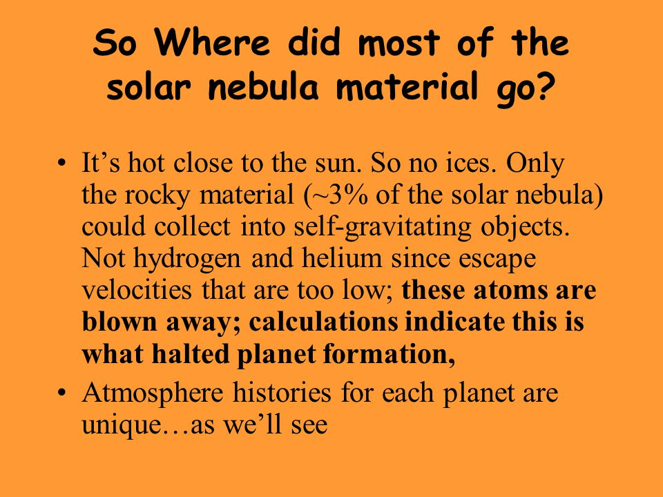 So Where did most of the solar nebula material go